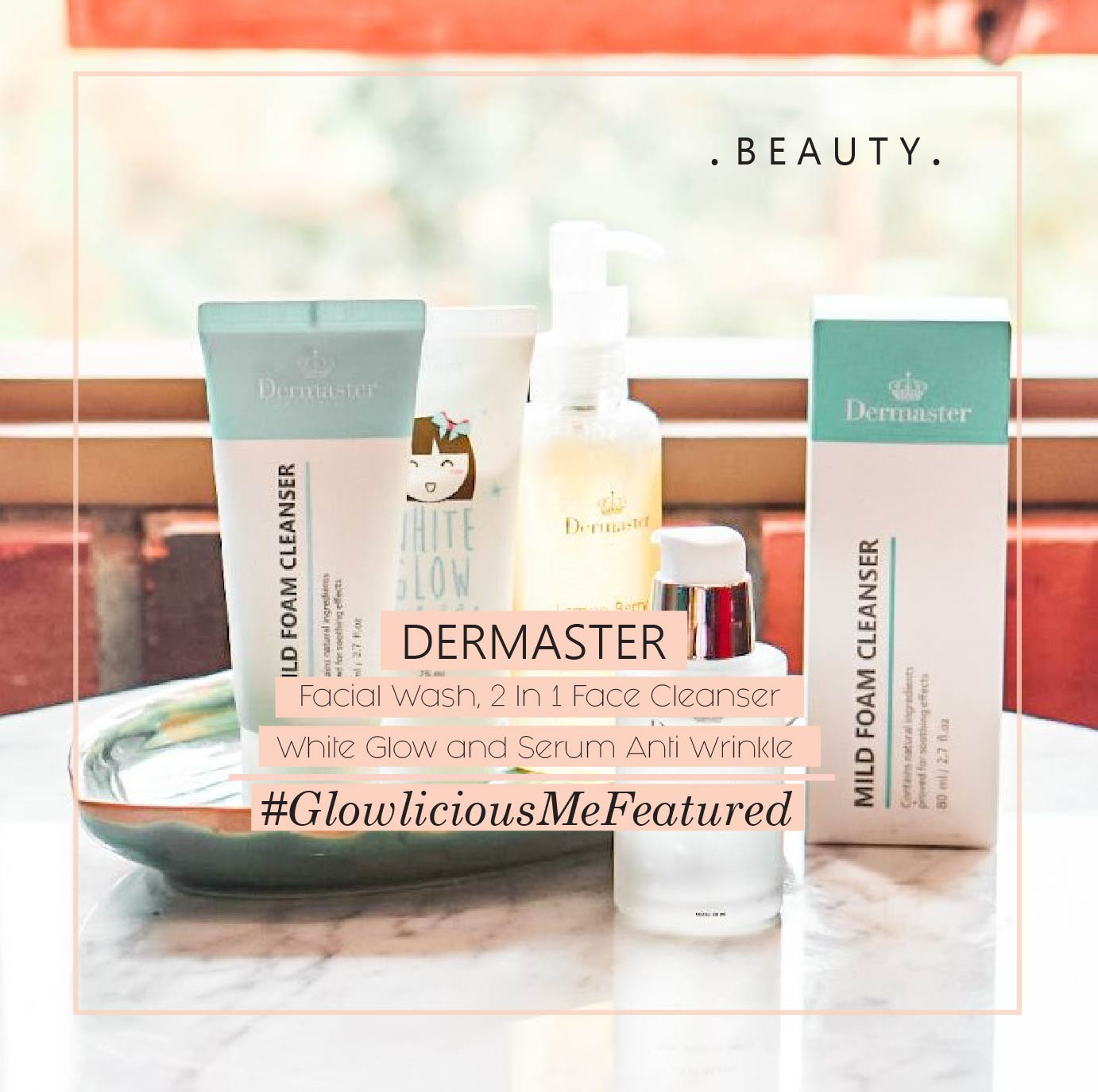 #GlowliciousMeFeatured – Dermaseter Skincare