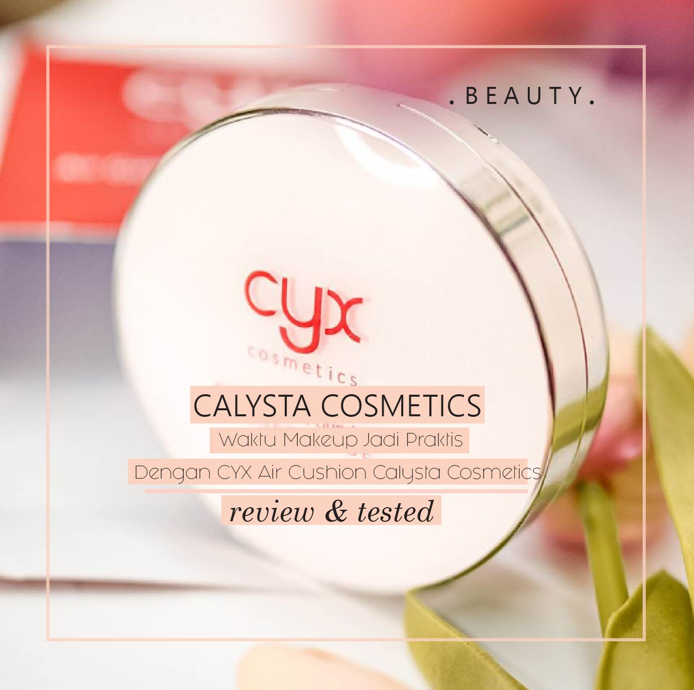 REVIEW - Calysta Air Cushion Untuk Kulit Kering
